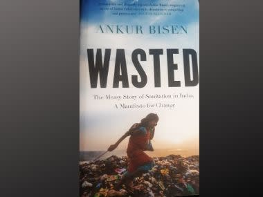 Book excerpt: Ankur Bisen traces India's continuing sanitation challenge, linking to its historical and cultural roots in his maiden effort