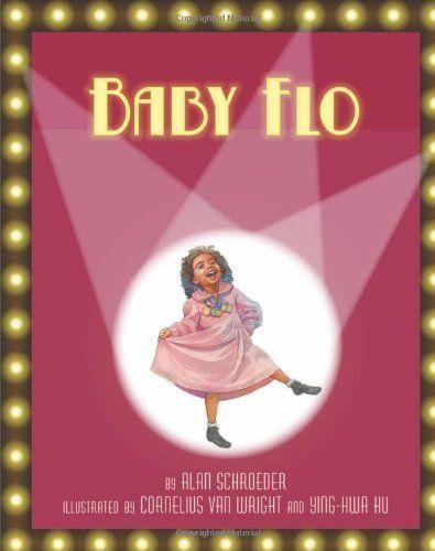"""<i>Baby Flo</i>tells the story of Harlem Renaissance figure <a href=""""https://www.britannica.com/biography/Florence-Mills"""" target=""""_blank"""">Florence Mills</a>, who was known for her talents in singing, dancing and comedy. (By Alan Schroeder, illustrated by Cornelius Van Wright and Ying-Hwa Hu)"""