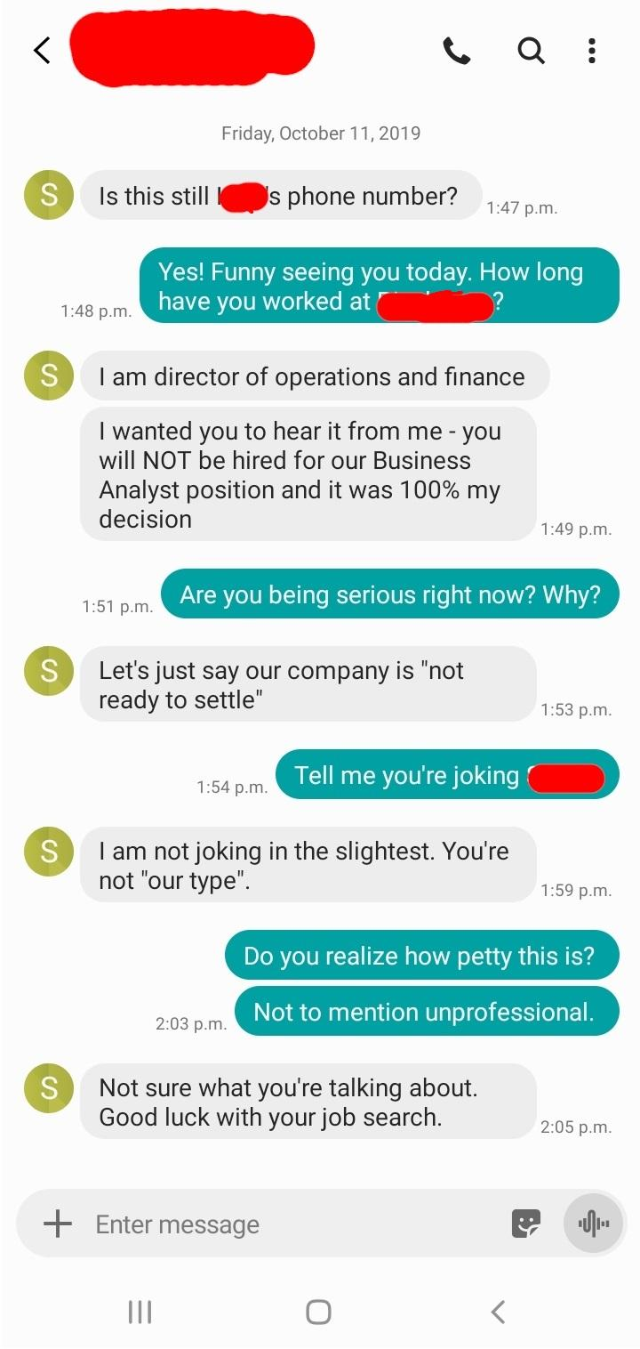 A guy I rejected 5 or so years ago just cost me a job. Photo: Reddit user throwussr.