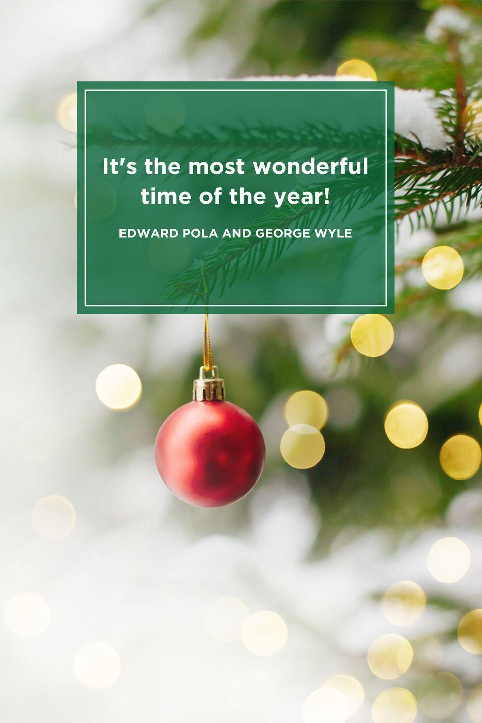 """<p>""""It's the most wonderful time of the year!""""</p>"""