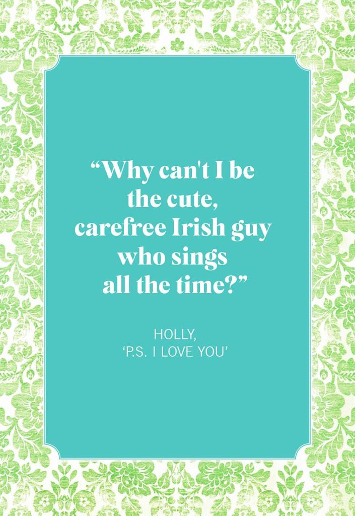 """<p>""""Why can't I be the cute, carefree Irish guy who sings all the time?""""</p>"""