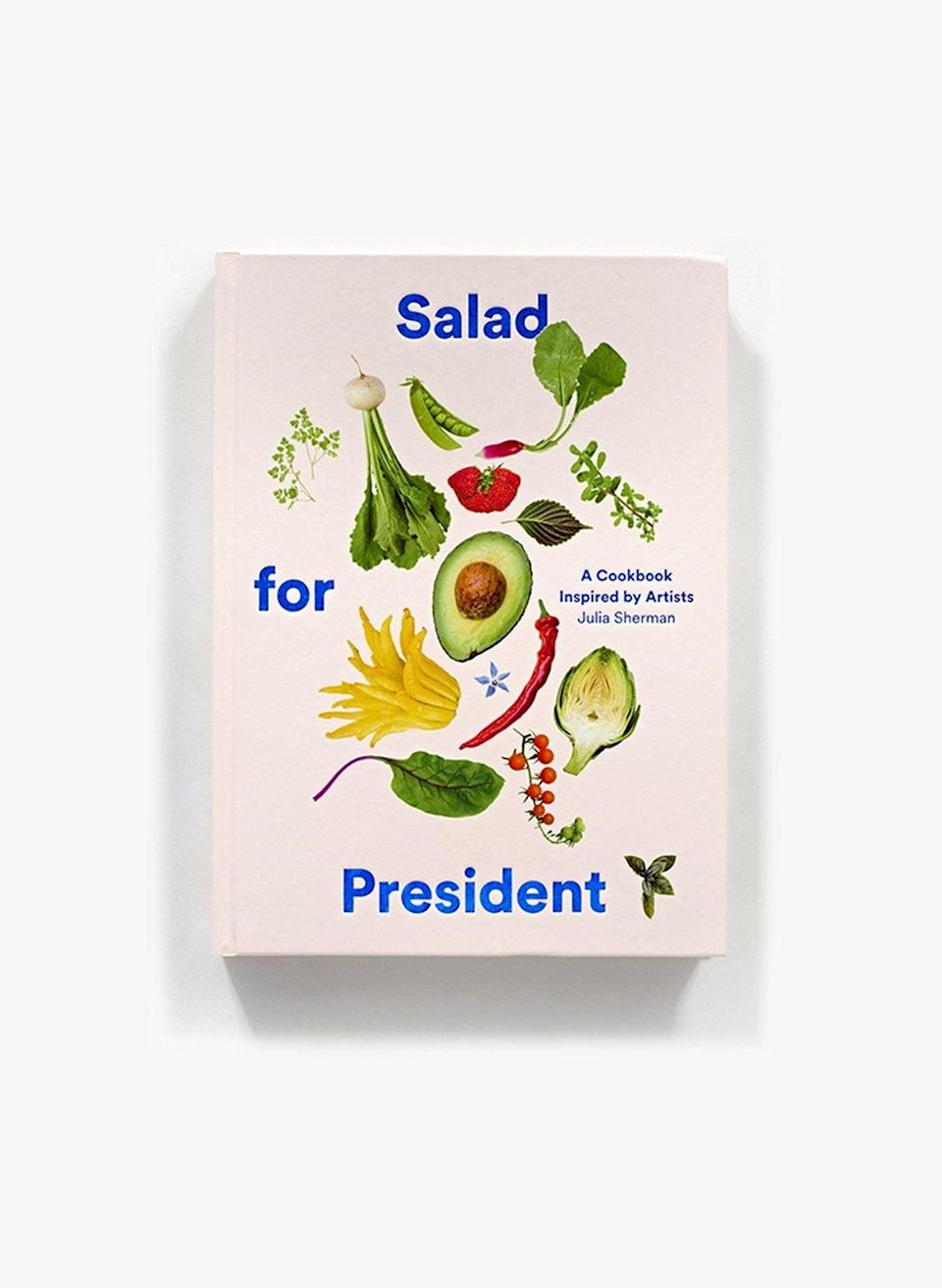 """Salad inspired by artists? She will LOVE this. <br><br><strong>Abrams Publishing</strong> Salad for President: A Cookbook Inspired by Artists, $, available at <a href=""""https://go.skimresources.com/?id=30283X879131&url=https%3A%2F%2Fbookshop.org%2Fbooks%2Fsalad-for-president-a-cookbook-inspired-by-artists%2F9781419724114"""" rel=""""nofollow noopener"""" target=""""_blank"""" data-ylk=""""slk:bookshop.org"""" class=""""link rapid-noclick-resp"""">bookshop.org</a>"""