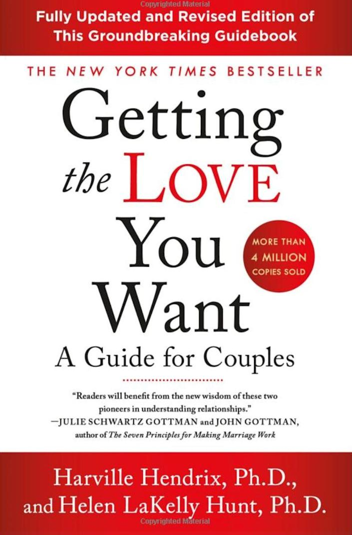 """""""I was a therapist for years before I found this book, and for a long time I felt hopeless about my work, about relationships and about marriage. Sometimes I sat with couples in my office and thought, 'I'm not sure what to tell you. Get divorced, I guess.' The couple felt hopeless and so did I. And then I found 'Getting the Love You Want.' And it made sense: why couples get together, what they are looking for in a partner, why they argue and that basically we are all fundamentally drawn to someone that we are incompatible with -- this is true for all of us. But now I understood why. We are always going to be drawn to someone who has the capacity to heal us from our childhood wounds. Reading this book, I got it. As a therapist and as someone in a relationship, it was clear to me why I picked my spouse and why we argued, and how to heal and grow from those arguments. I became a better therapist and a better person because of this book."""" --<i> <a href=""""https://drtammynelson.com/"""" rel=""""nofollow noopener"""" target=""""_blank"""" data-ylk=""""slk:Tammy Nelson"""" class=""""link rapid-noclick-resp"""">Tammy Nelson</a></i><i>, a sex and relationship therapist and author of """"Getting&nbsp;the&nbsp;Sex&nbsp;You&nbsp;Want""""<br><br><strong><a href=""""https://www.amazon.com/Getting-Love-You-Want-Couples/dp/1250310539/ref=sr_1_1?keywords=Getting+the+Love+You+Want+by+Harville+Hendrix+and+Helen+Hunt&amp;qid=1566583373&amp;s=books&amp;sr=1-1&amp;tag=thehuffingtop-20"""" rel=""""nofollow noopener"""" target=""""_blank"""" data-ylk=""""slk:Get &quot;Getting the Love You Want&quot; by Harville Hendrix and Helen LaKelly"""" class=""""link rapid-noclick-resp"""">Get """"Getting the Love You Want"""" by Harville Hendrix and Helen LaKelly</a></strong><br></i>"""
