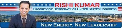Rishi Kumar for U.S Congress, CA-18