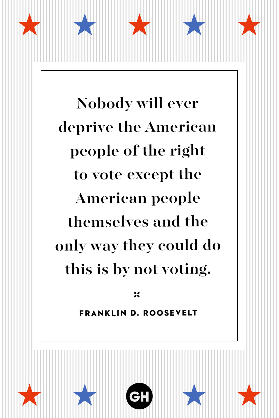 <p>Nobody will ever deprive the American people of the right to vote except the American people themselves and the only way they could do this is by not voting.</p>