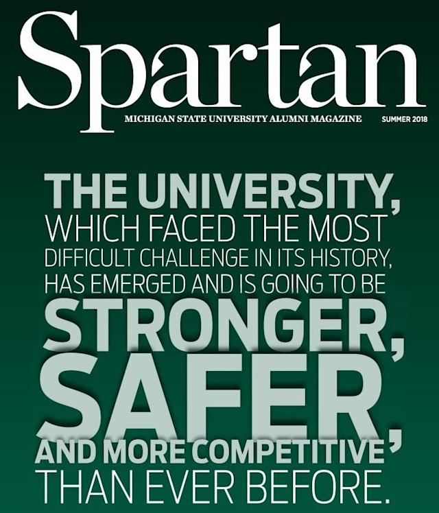 "The published cover of the summer 2018 issue of ""Spartan"" magazine doesn't acknowledge the victims or the scandal, but instead features a quote from embattled interim president John Engler. (MSU Alumni Association)"