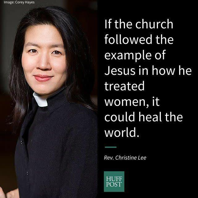 "<i>Lee,&nbsp;the <span>first Korean-American woman</span> ordained as a priest in&nbsp;the Episcopal Church, on the value of seeing women as Jesus did:</i><br><br>""As a Christian, to me feminism is about seeing and valuing women as Jesus did. I'm always moved by the stories of Jesus' interactions with women in the gospels. In a time and culture where women were often invisible, he saw them and treated them as ones who were honored by God and deeply loved. If the church followed the example of Jesus in how he treated women, it could heal the world. Just like the human body, the whole flourishes when every part is made stronger."""