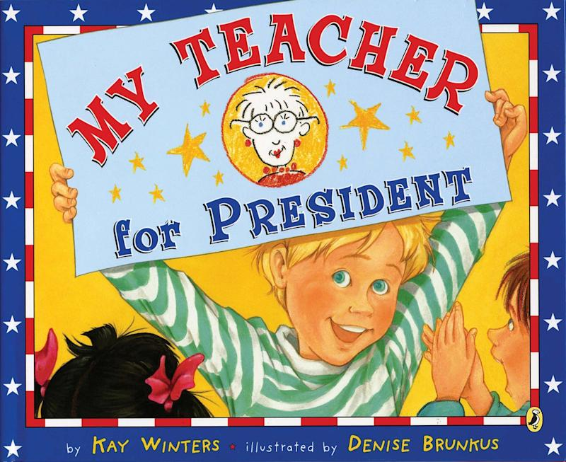 """A student lists the many reasons he thinks his teacher would make a great president in this election-themed story. <i>(Available <a href=""""https://www.amazon.com/My-Teacher-President-Kay-Winters/dp/0142411701"""" target=""""_blank"""" rel=""""noopener noreferrer"""">here</a>)</i>"""