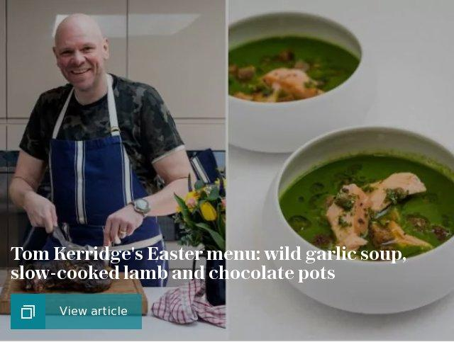 Tom Kerridge's Easter menu: wild garlic soup, slow-cooked lamb and chocolate pots