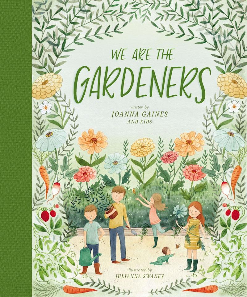We Are the Gardeners by Joanna Gaines and illustrated by Julianna Swaney