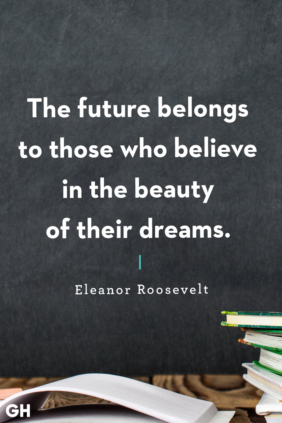 <p>The future belongs to those who believe in the beauty of their dreams.</p>