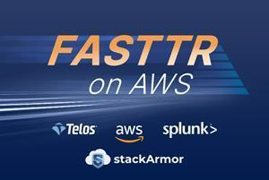 FASTTR initiative enhances stackArmor's ThreatAlert by building on market-leading Telos' Xacta for security compliance documentation and Splunk for security information and event management