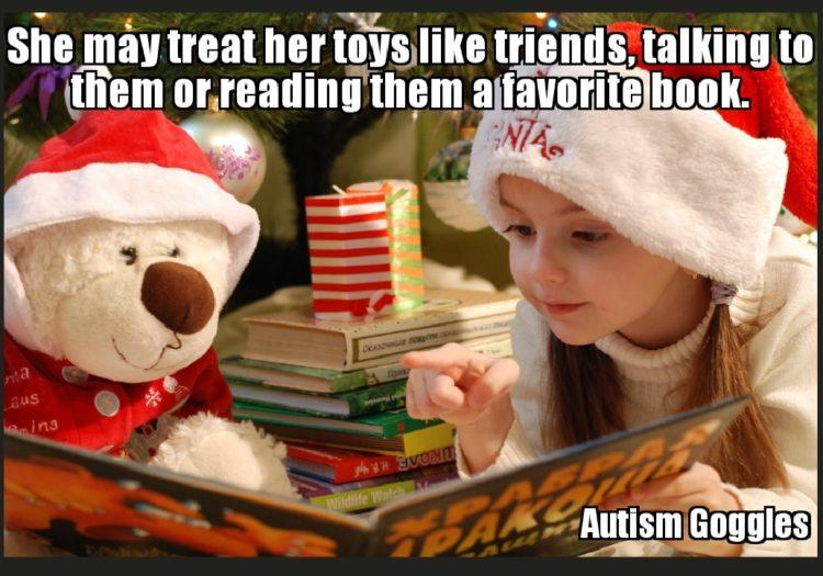 SHE MAY TREAT HER TOYS LIKE FRIENDS, TALKING TO THEM OR READING THEM A FAVORITE BOOK