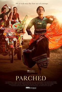 <p>Directed by Leena Yadav, Parched explores the topic of sexuality and female liberation, albeit in a rustic, rural setup. 'Who needs men when a mobile can get us offs' sums up the desires of four women who live in a highly patriarchal and oppressive society.<br />The film narrates the story of Lajjo, a 32-year-old widow, Rani, her close friend who gets beaten up by her husband for not bearing him a child, and develops a deep emotional and physical relationship with Lajjo, and Bijli the dancer, who seduces men, and whose character is vilified by the very men who take her to bed every night.<br />The highly acclaimed film portrays the conflicting ideas of oppression and freedom, in a mature manner. </p>