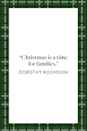 "<p>English author Dorothy Koomson wrote in her 2006 novel <em><a href=""https://www.amazon.com/My-Best-Friends-Girl-Novel/dp/055359141X?tag=syn-yahoo-20&ascsubtag=%5Bartid%7C10072.g.34536312%5Bsrc%7Cyahoo-us"" rel=""nofollow noopener"" target=""_blank"" data-ylk=""slk:My Best Friend's Girl"" class=""link rapid-noclick-resp"">My Best Friend's Girl </a></em>""Christmas is a time for families.""<br></p>"