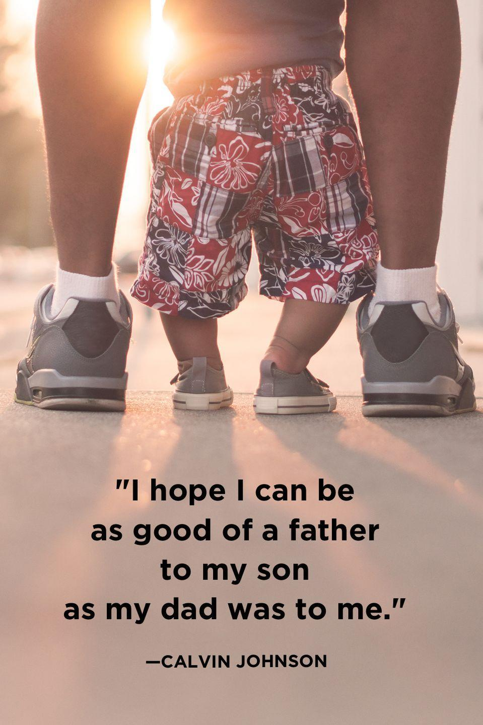 """<p>""""I hope I can be as good of a father to my son as my dad was to me.""""</p>"""