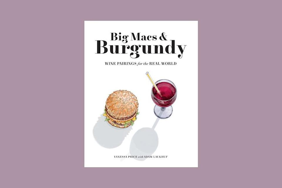 """<p>Forget intimidating! Wine pairing can be as fun and accessible as a glass of sancerre and a bag of Cheetos, or the title combo of Big Macs and Burgundy, uniting acid, fat, salt, and minerals. There are plenty more winning ideas in this lively book by sommelier Vanessa Price. </p> <p><strong><em>Buy Now:</em></strong> <em>Bic Macs & Burgundy, $19.99, <a href=""""https://www.amazon.com/dp/1419744917/ref=as_li_ss_tl?ie=UTF8&linkCode=ll1&tag=mslggwineloversgiftguidergollinoct20-20&linkId=4f44e27fd13dce92ce3ae621e2838189&language=en_US"""" rel=""""nofollow noopener"""" target=""""_blank"""" data-ylk=""""slk:amazon.com"""" class=""""link rapid-noclick-resp"""">amazon.com</a>.</em></p>"""
