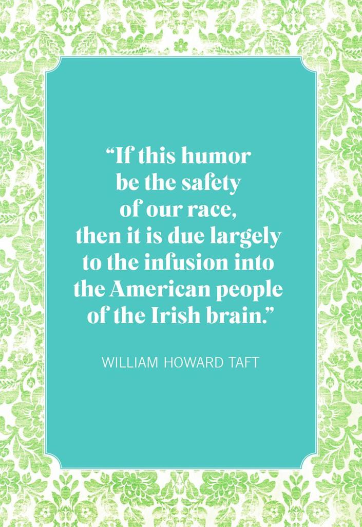"""<p>""""If this humor be the safety of our race, then it is due largely to the infusion into the American people of the Irish brain.""""</p>"""
