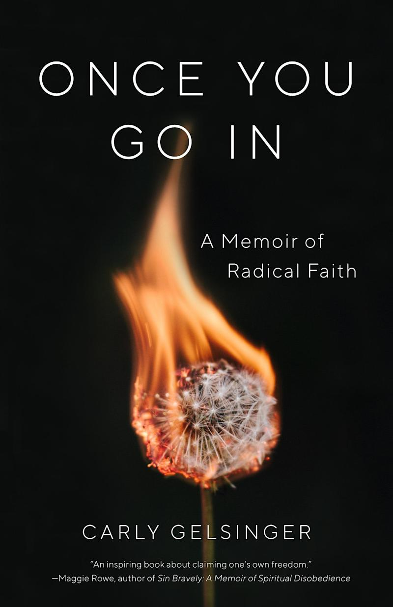 Once You Go In: A Memoir of Radical Faith by Carly Gelsinger