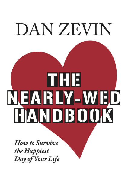 """This photo provided by Dan Zevin shows the cover of his book, """"The Nearly-Wed Handbook,"""" that he authored as a comical guide for couples to plan their weddings, available as an electronic book on Amazon.com. Generations ago, planning a wedding was 100 percent the bride's job, but in today's age of gender equity, it's a mere 99 percent. Modern men are more involved than ever, but many are still left wondering, """"How can I take a more active role in the stress and panic of planning the happiest day of my life?"""" (AP Photo/Dan Zevin)"""