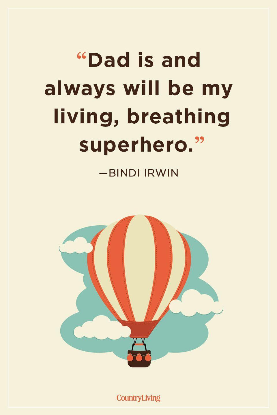 """<p>""""Dad is and always will be my living, breathing superhero.""""</p>"""
