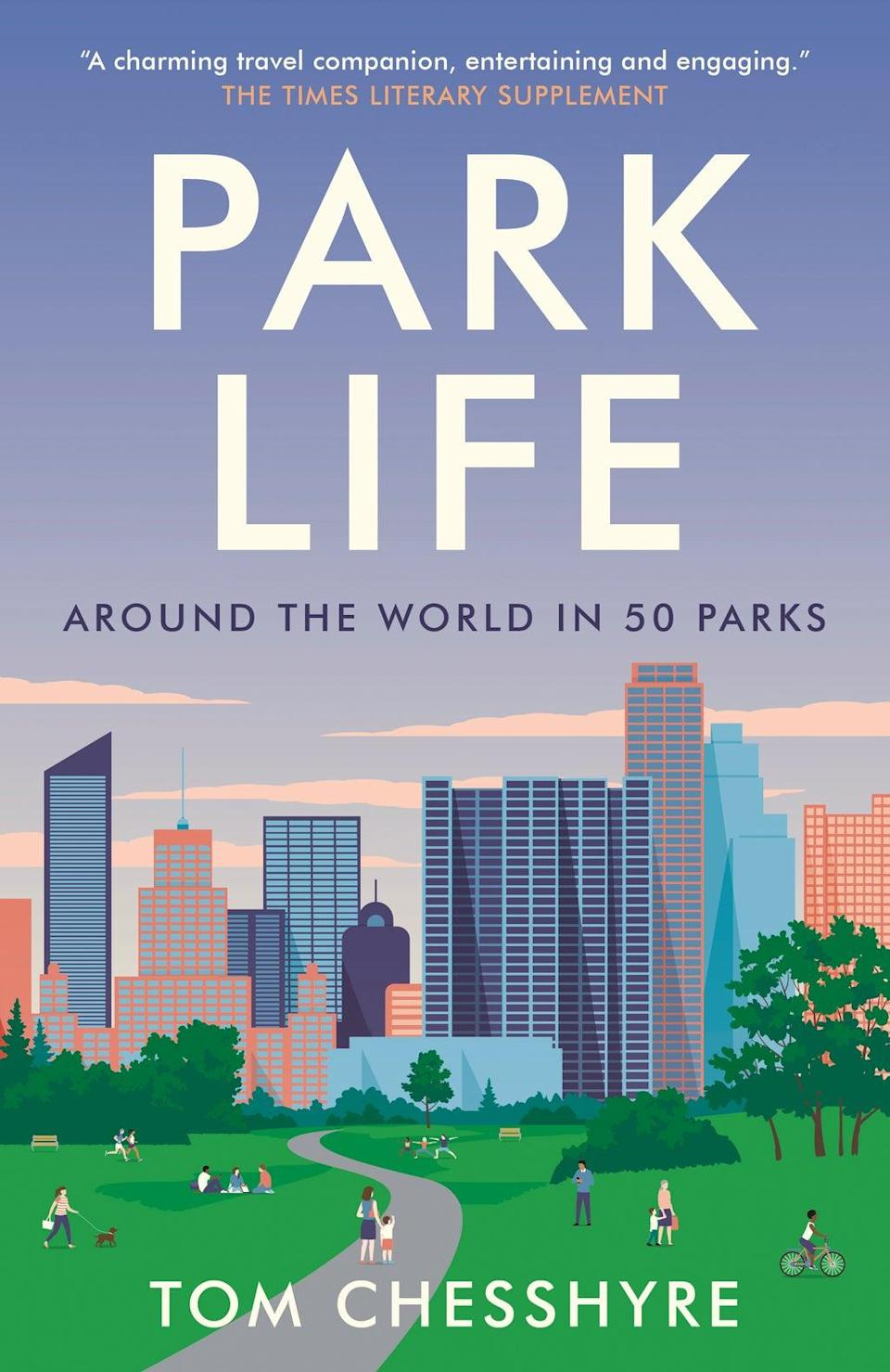 Tom Chesshyre's new book Park Life is a journey through some of the world's urban best green spaces (Summersdale/PA)