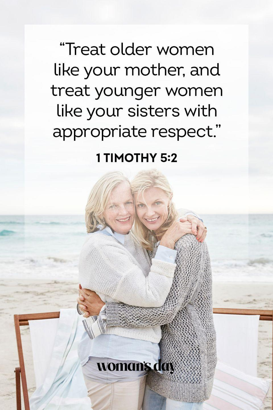 "<p>""Treat older women like your mother, and treat younger women like your sisters with appropriate respect.""</p><p><strong>The Good News:</strong> Something can be learned from women of all ages. We must respect them at all times.</p>"