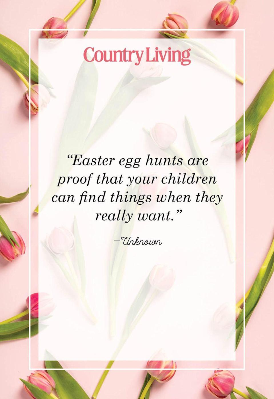 """<p>""""Easter egg hunts are proof that children can find things when they really want.""""</p>"""