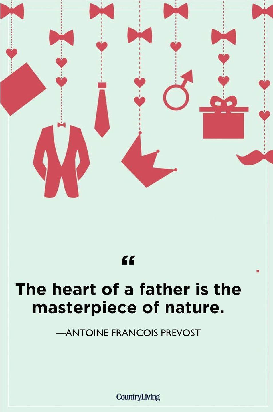 """<p>""""The heart of a father is the masterpiece of nature.""""</p>"""