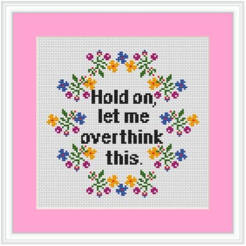 Hold On Let Me Overthink This Cross Stitch Kit. Image via Etsy.