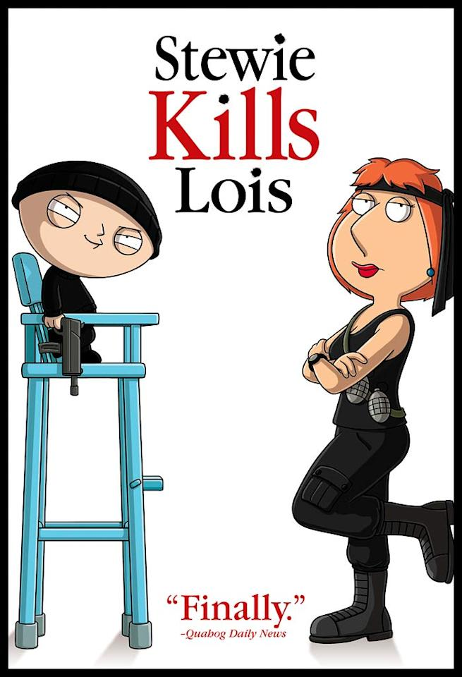 """STEWIE: """"There's always been a lot of tension between Lois and me, and it's not so much that I want to kill her, it's just, I want her not to be alive anymore."""""""