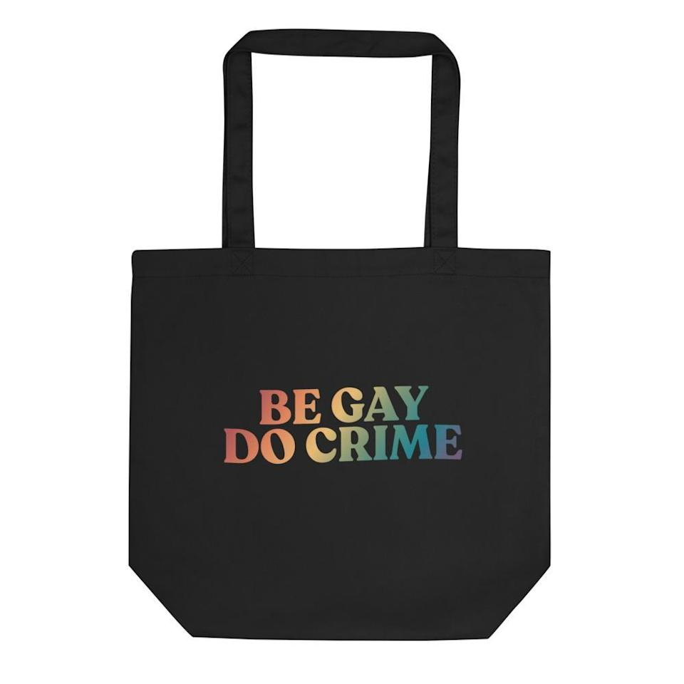 """<h2>Tote Bags</h2><br>Tote bags are an essential part of gay culture. That's obvious. No matter the season, we will always have our reliable tote bags. With so many different designs and brands to choose from, it's only natural that we would have so many. This one is one of my favorites: the message is clear, precise, and hilarious. <br><br><em>Shop <strong><a href=""""https://gayprideapparel.com"""" rel=""""nofollow noopener"""" target=""""_blank"""" data-ylk=""""slk:Gay Pride Apparel"""" class=""""link rapid-noclick-resp"""">Gay Pride Apparel</a></strong></em><br><br><strong>Gay Pride Apparel</strong> Be Gay Do Crime Tote Bag, $, available at <a href=""""https://go.skimresources.com/?id=30283X879131&url=https%3A%2F%2Fgayprideapparel.com%2Fcollections%2Ftotes%2Fproducts%2Fbe-gay-do-crime-tote-bag"""" rel=""""nofollow noopener"""" target=""""_blank"""" data-ylk=""""slk:Gay Pride Apparel"""" class=""""link rapid-noclick-resp"""">Gay Pride Apparel</a>"""