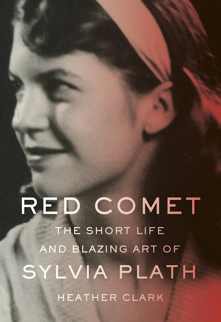 """Book jacket for """"Red Comet: The Short Life and Blazing Art of Sylvia Plath"""" by Heather Clark."""