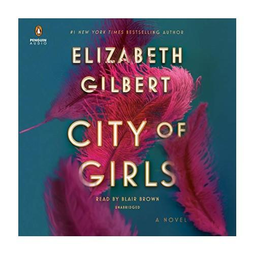 City of Girls by Elizabeth Gilbert. (Photo: Audible)