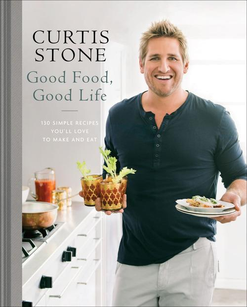 Cookbook of the week good food good life from chef curtis stone yahoo foods cookbook of the week good food good life 130 simple recipes youll love to make and eat ballantine by los angeles based chef curtis stone forumfinder Image collections
