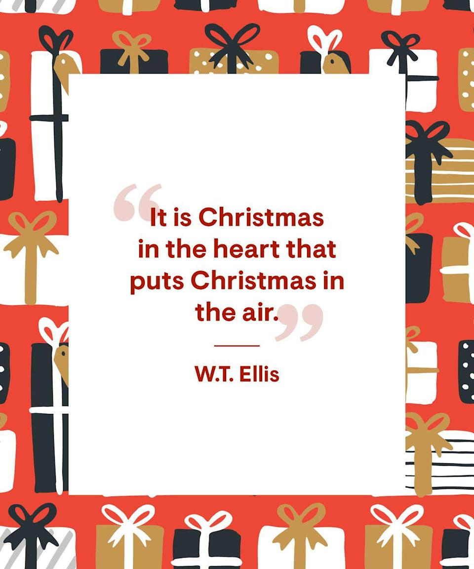 """<p>""""It is Christmas in the heart that puts Christmas in the air.""""</p>"""