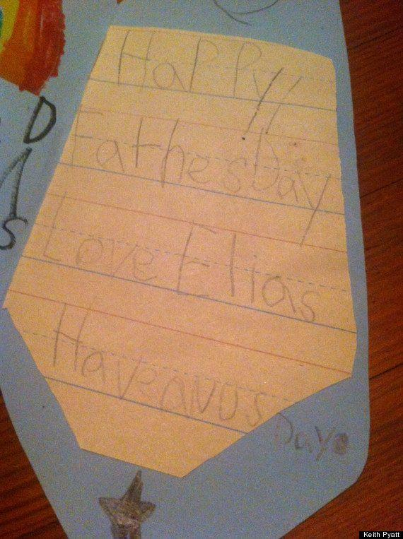 "<strong>Author:</strong> Elias <strong>Age:</strong> 6 <a href=""http://www.huffingtonpost.com/2013/06/14/fathers-day-cute-kid-note_n_3441380.html?1371221219"" rel=""nofollow noopener"" target=""_blank"" data-ylk=""slk:Click here to read the full note"" class=""link rapid-noclick-resp""><em>Click here to read the full note </em></a>"