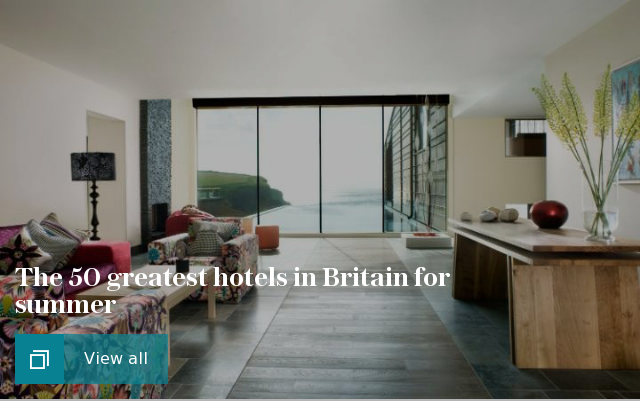 The 50 greatest hotels in Britain for summer