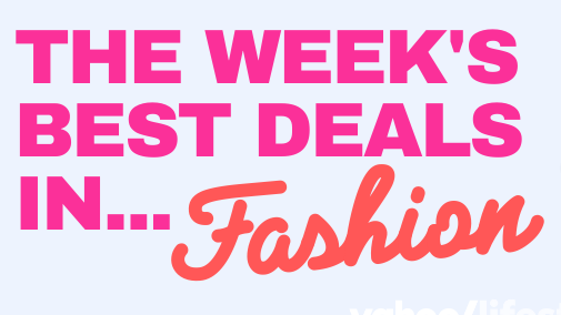 Yahoo Lifestyle have compiled the best fashion deals of the week.