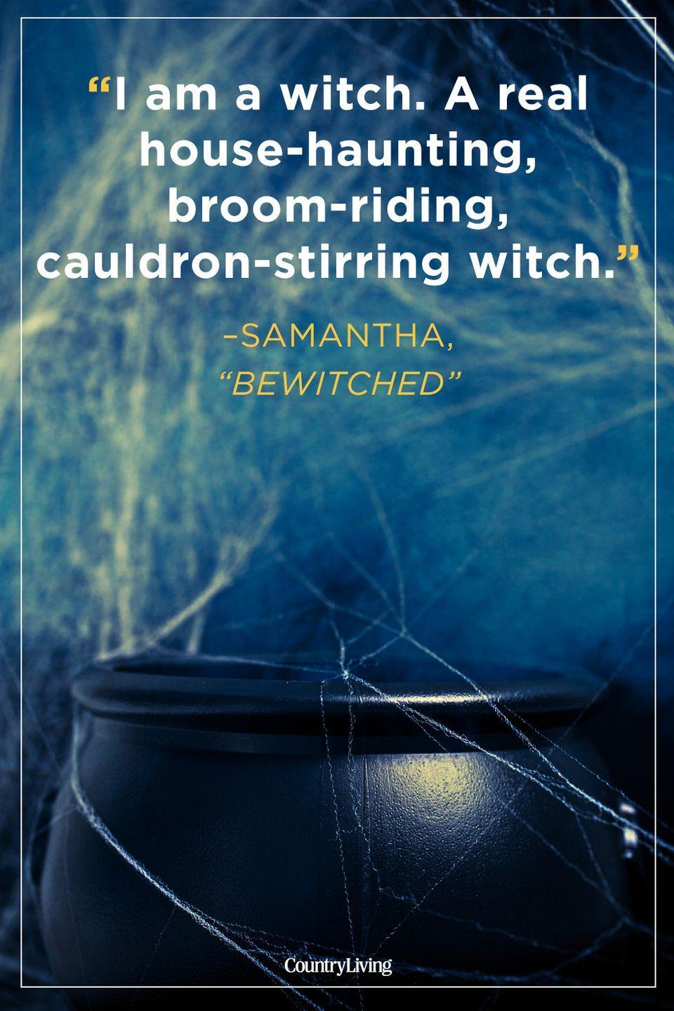 """<p>""""I am a witch. A real house-haunting, broom-riding, cauldron-stirring witch.""""</p>"""