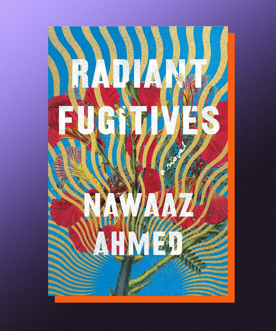 """<strong><em>Radiant Fugitives,</em> Nawaaz Ahmed</strong> <strong>(<a href=""""https://bookshop.org/books/radiant-fugitives/9781640094048"""" rel=""""nofollow noopener"""" target=""""_blank"""" data-ylk=""""slk:available August 3"""" class=""""link rapid-noclick-resp"""">available August 3</a>)</strong><br><br>Nawaaz Ahmed's remarkable debut is both a profound meditation on political and social injustices, and an intimate, delicately wrought examination of the complications inherent to issues of desire, identity, and family. Set in an America that existed not long ago, but feels like a lifetime away — the Obama era — <em>Radiant Fugitives</em> is the multi-generational story of a Muslim Indian American family, who are largely estranged from one another. That all changes when pregnant Seema — who was rejected from her family after coming out as a lesbian — tries to reconnect with her mother and sister before giving birth. Their reunion is no simple thing, of course, and years of resentment, mistrust, and buried love come to the surface. Political and poetic, Ahmed's novel is a provocative meditation on forgiveness, compassion, and family.<br>"""
