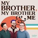 """<p>If you even dip your toes into the podcast universe, you're likely to hit a McElroy brother property. They're podcast titans with a ton of titles, but the original is worth a listen. The three brothers answer questions in what's technically an advice show but mostly a rollicking good time. </p><p><a class=""""link rapid-noclick-resp"""" href=""""https://maximumfun.org/podcasts/my-brother-my-brother-and-me/"""" rel=""""nofollow noopener"""" target=""""_blank"""" data-ylk=""""slk:LISTEN NOW"""">LISTEN NOW</a></p>"""
