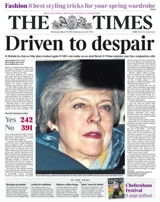 "<p>The Times says Mrs May has been ""driven to despair"" and ""on the brink"", adding: ""She is ill equipped to lead the country out of what is a political and constitutional crisis without parallel in modern times."" (Twitter) </p>"