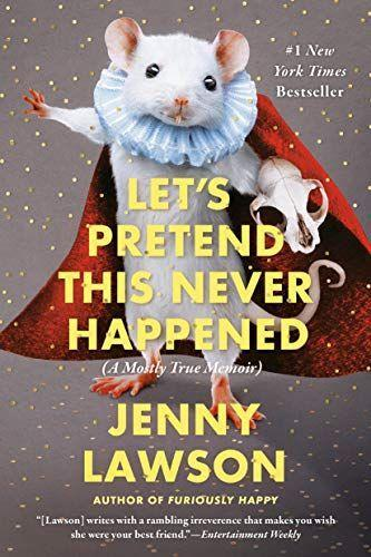 """<p><strong>Jenny Lawson</strong></p><p>Amazon</p><p><strong>$10.99</strong></p><p><a href=""""https://www.amazon.com/dp/0425261018?tag=syn-yahoo-20&ascsubtag=%5Bartid%7C10049.g.32911274%5Bsrc%7Cyahoo-us"""" rel=""""nofollow noopener"""" target=""""_blank"""" data-ylk=""""slk:SHOP NOW"""" class=""""link rapid-noclick-resp"""">SHOP NOW</a></p><p>Remember Jenny Lawson's blog, The Bloggess? Ten years later, Lawson is still making us erupt with laughter at every turn. Whether she's getting brutally honest about mental illness or sharing anecdotes from her marriage, she never fails to make us laugh in the most unexpected ways.</p>"""