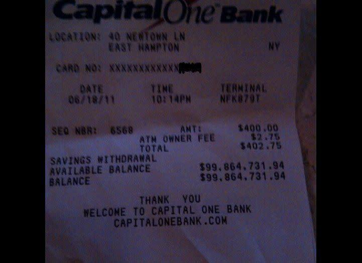 """An ATM customer found this surprising receipt still in the machine. The receipt, which shows a whopping <a href=""""http://www.huffingtonpost.com/2011/06/30/100-million-atm-receipt_n_887993.html"""" rel=""""nofollow noopener"""" target=""""_blank"""" data-ylk=""""slk:balance of nearly $100 million"""" class=""""link rapid-noclick-resp"""">balance of nearly $100 million</a>, supposedly belonged to hedge fund manager David Tepper."""