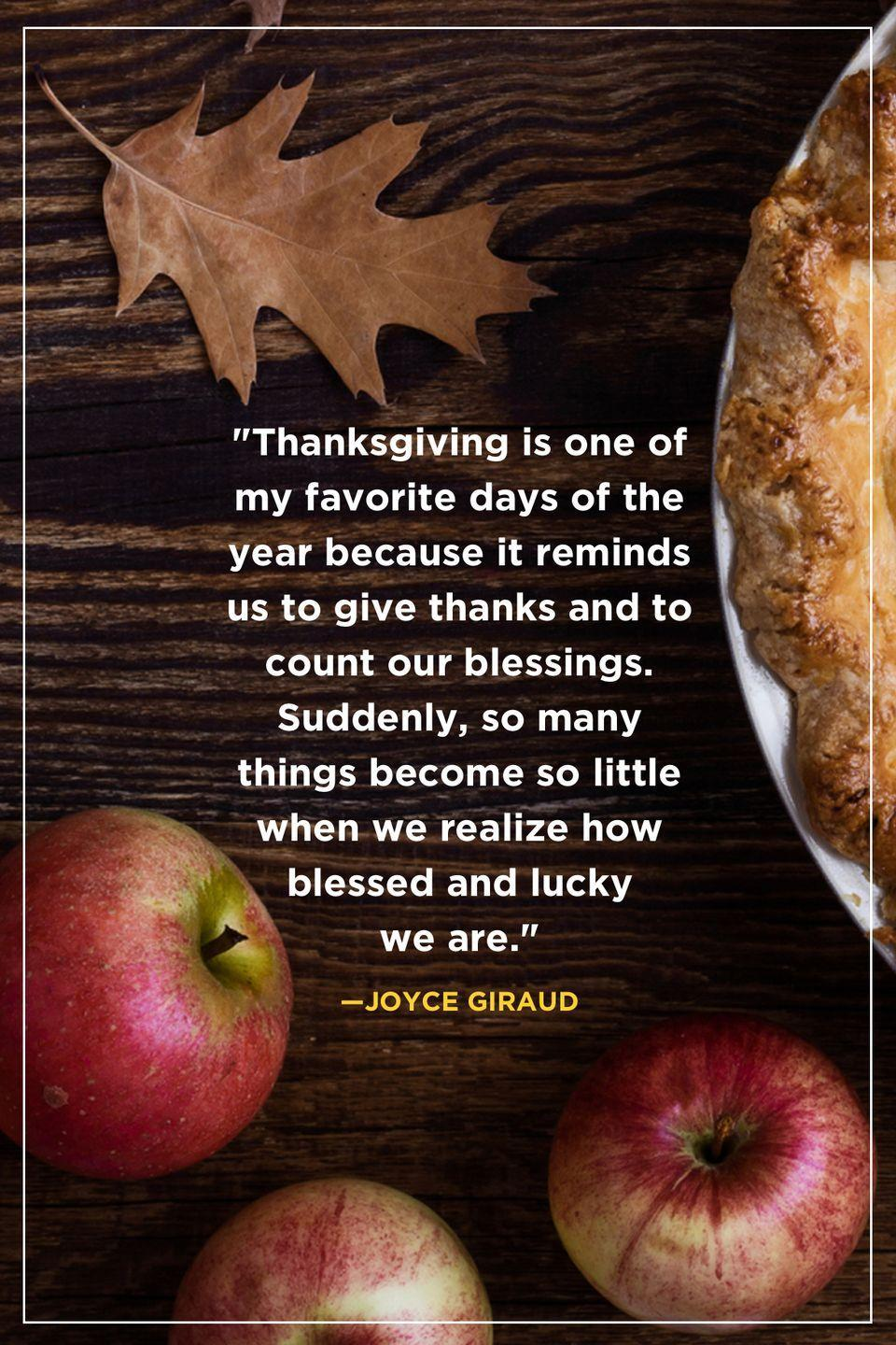 """<p>""""Thanksgiving is one of my favorite days of the year because it reminds us to give thanks and to count our blessings. Suddenly, so many things become so little when we realize how blessed and lucky we are."""" </p>"""