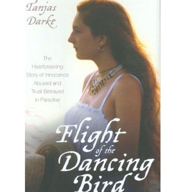 Tanjas Darke wrote about her life of abuse in Flight of the Dancing Bird.