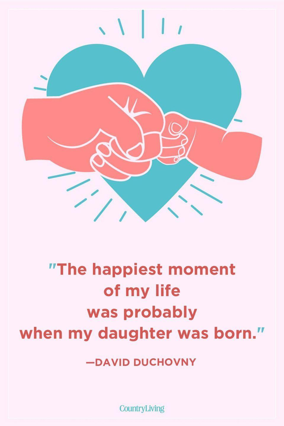 """<p>""""The happiest moment of my life was probably when my daughter was born.""""</p>"""
