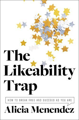 """The Likeability Trap,"" by Alicia Menendez (Amazon / Amazon)"