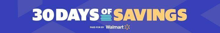 Walmart 30 Days Of Savings (Photo: Walmart)